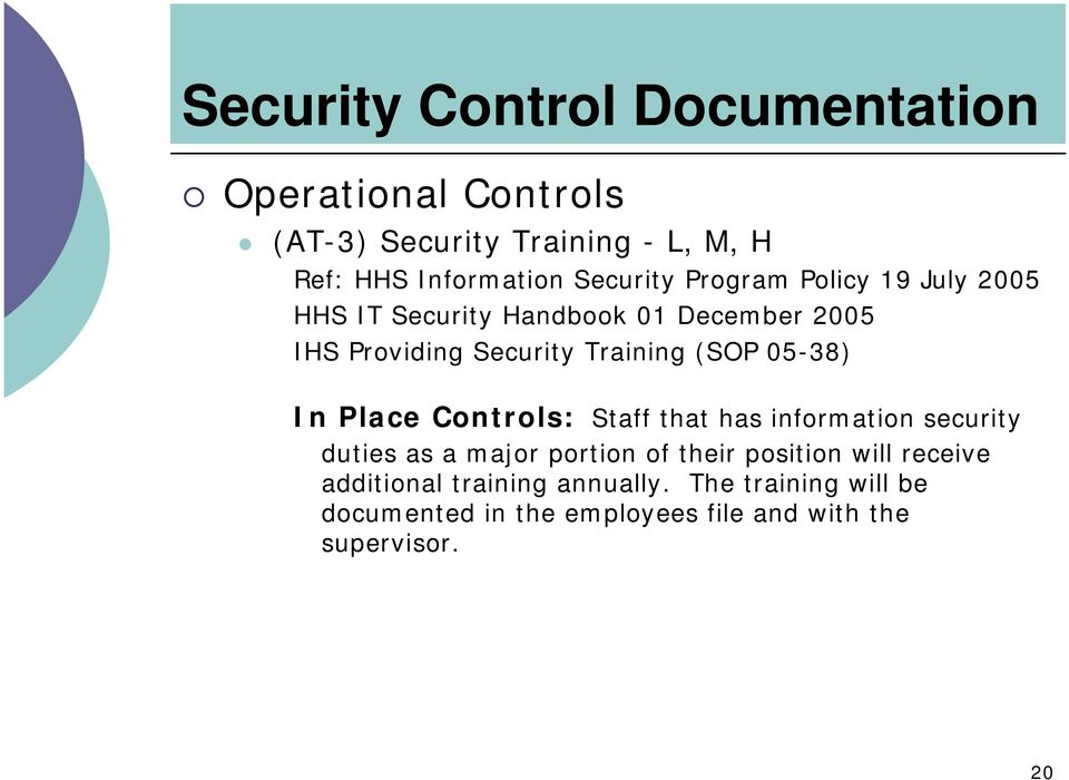 (SOP 05-38) In Place Controls: Staff that has information security duties as a major portion of their position