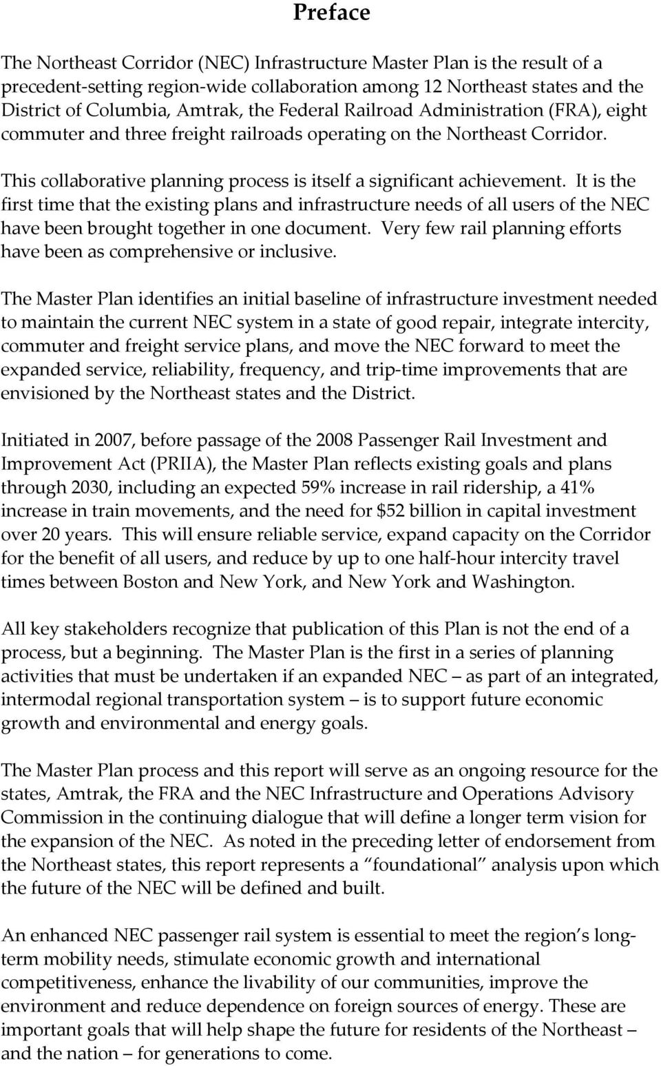 It is the first time that the existing plans and infrastructure needs of all users of the NEC have been brought together in one document.