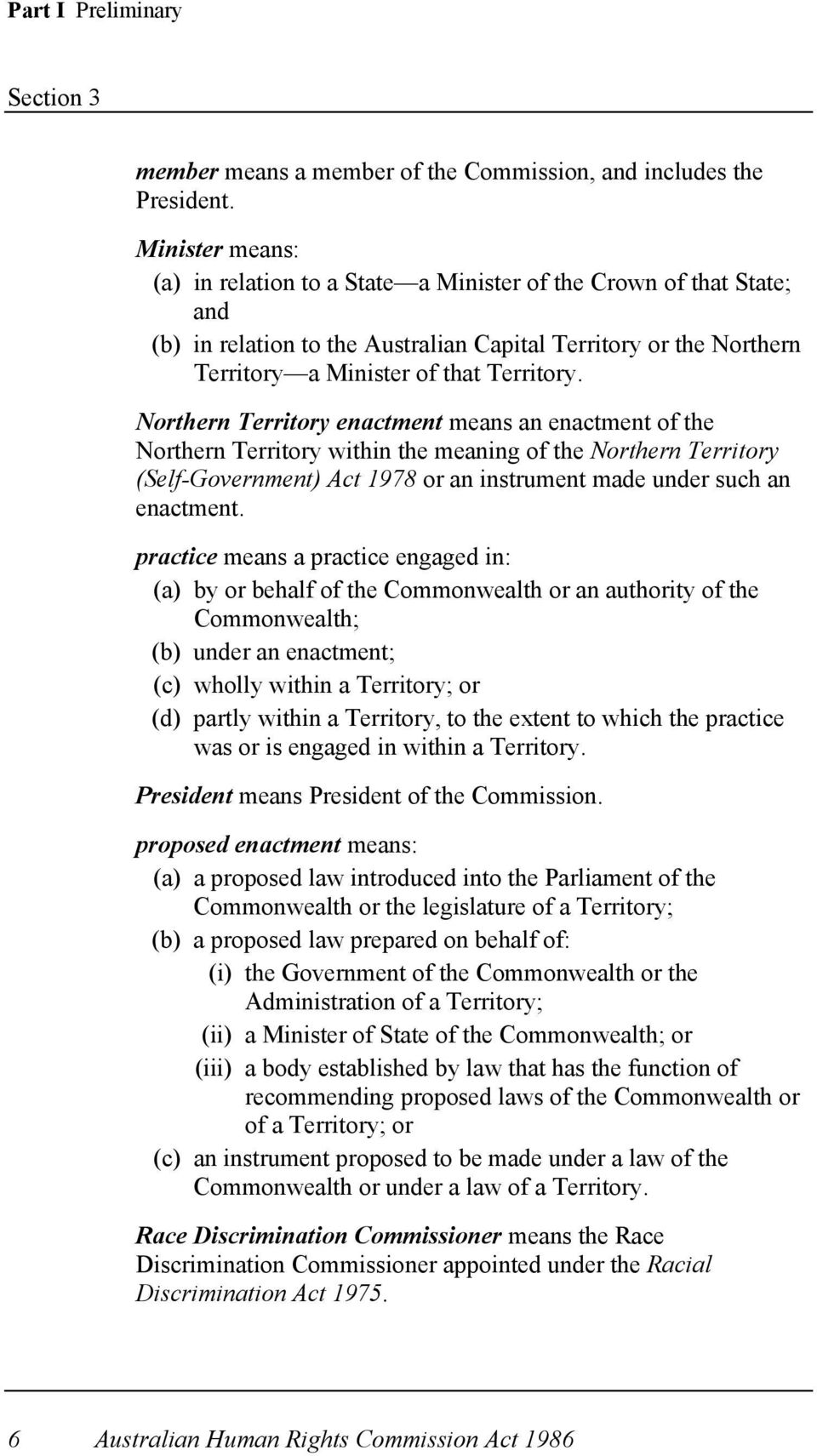 Northern Territory enactment means an enactment of the Northern Territory within the meaning of the Northern Territory (Self-Government) Act 1978 or an instrument made under such an enactment.