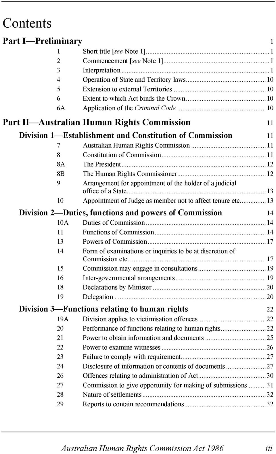 ..10 Part II Australian Human Rights Commission 11 Division 1 Establishment and Constitution of Commission 11 7 Australian Human Rights Commission...11 8 Constitution of Commission.