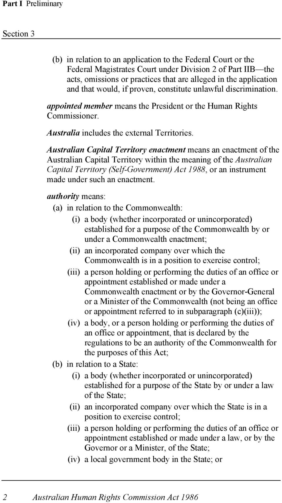 Australian Capital Territory enactment means an enactment of the Australian Capital Territory within the meaning of the Australian Capital Territory (Self-Government) Act 1988, or an instrument made