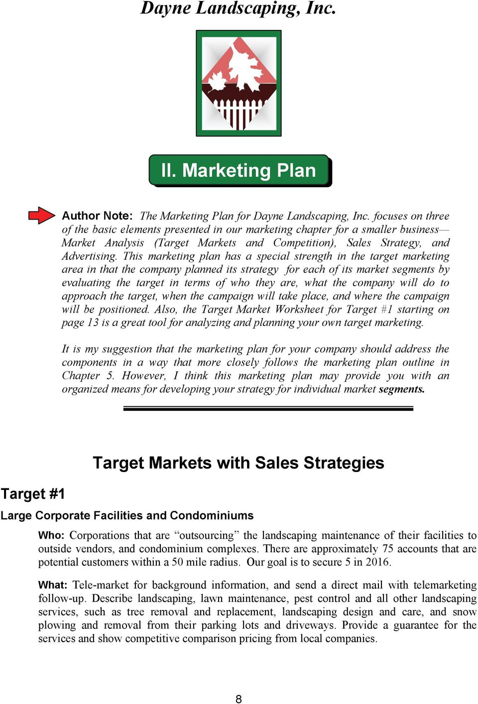 This marketing plan has a special strength in the target marketing area in that the company planned its strategy for each of its market segments by evaluating the target in terms of who they are,