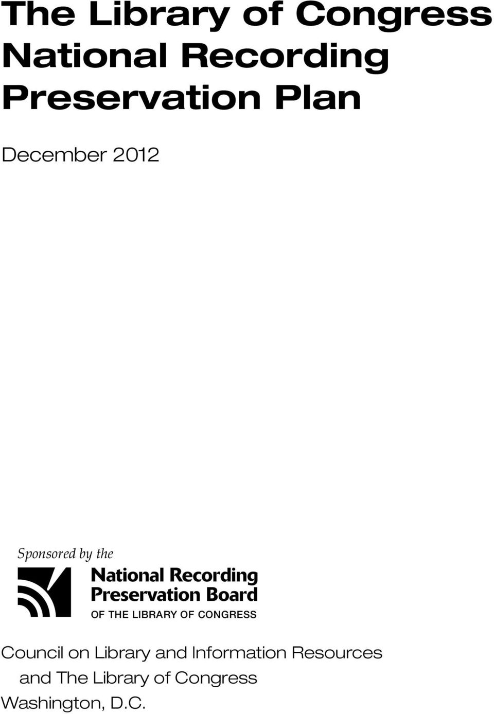 CONGRESS revised: Sponsored by the National Recording Preservation Board OF THE LIBRARY OF