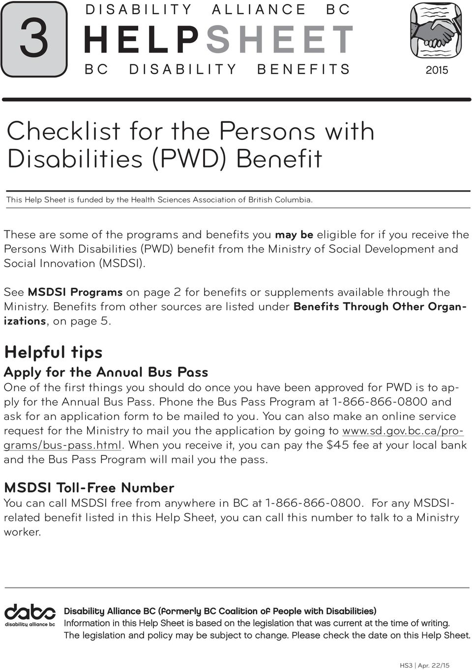 These are some of the programs and benefits you may be eligible for if you receive the Persons With Disabilities (PWD) benefit from the Ministry of Social Development and Social Innovation (MSDSI).