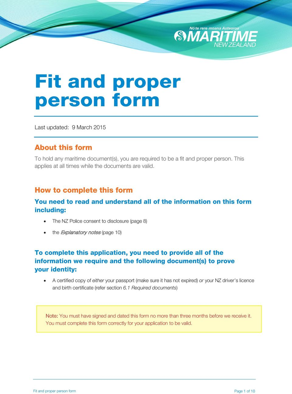 How to complete this form You need to read and understand all of the information on this form including: The NZ Police consent to disclosure (page 8) the Explanatory notes (page 10) To complete this