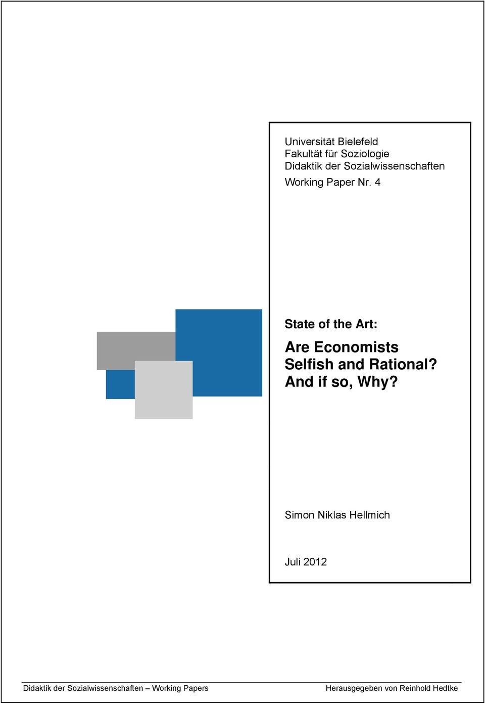 4 State of the Art: Are Economists Selfish and Rational?