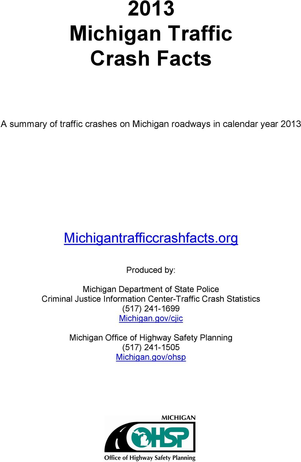 org Produced by: Michigan Department of State Police Criminal Justice Information