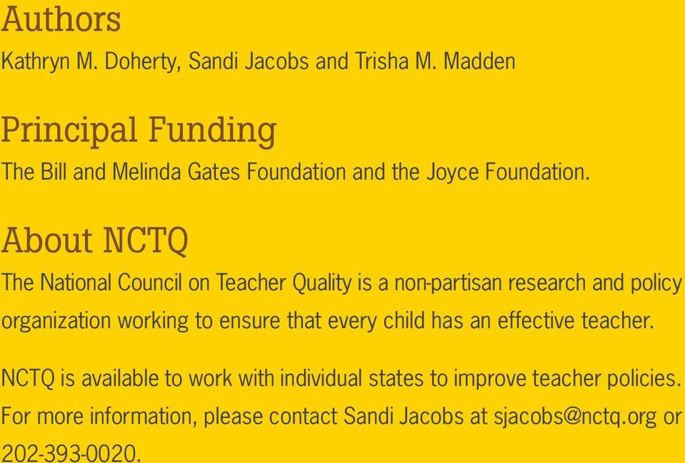 About NCTQ The Natioal Coucil o Teacher Quality is a o-partisa research ad policy orgaizatio workig to esure