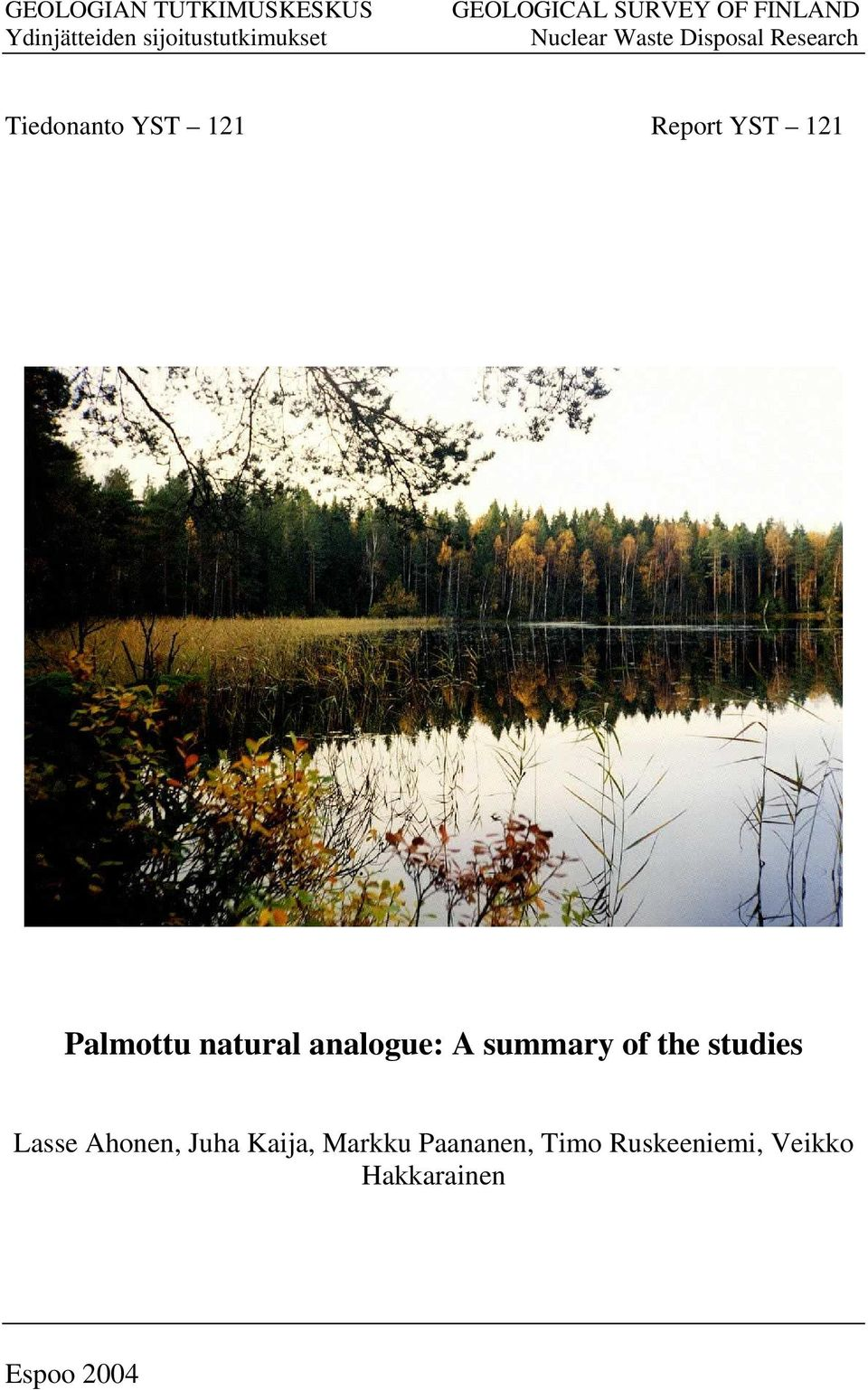Report YST 121 Palmottu natural analogue: A summary of the studies Lasse