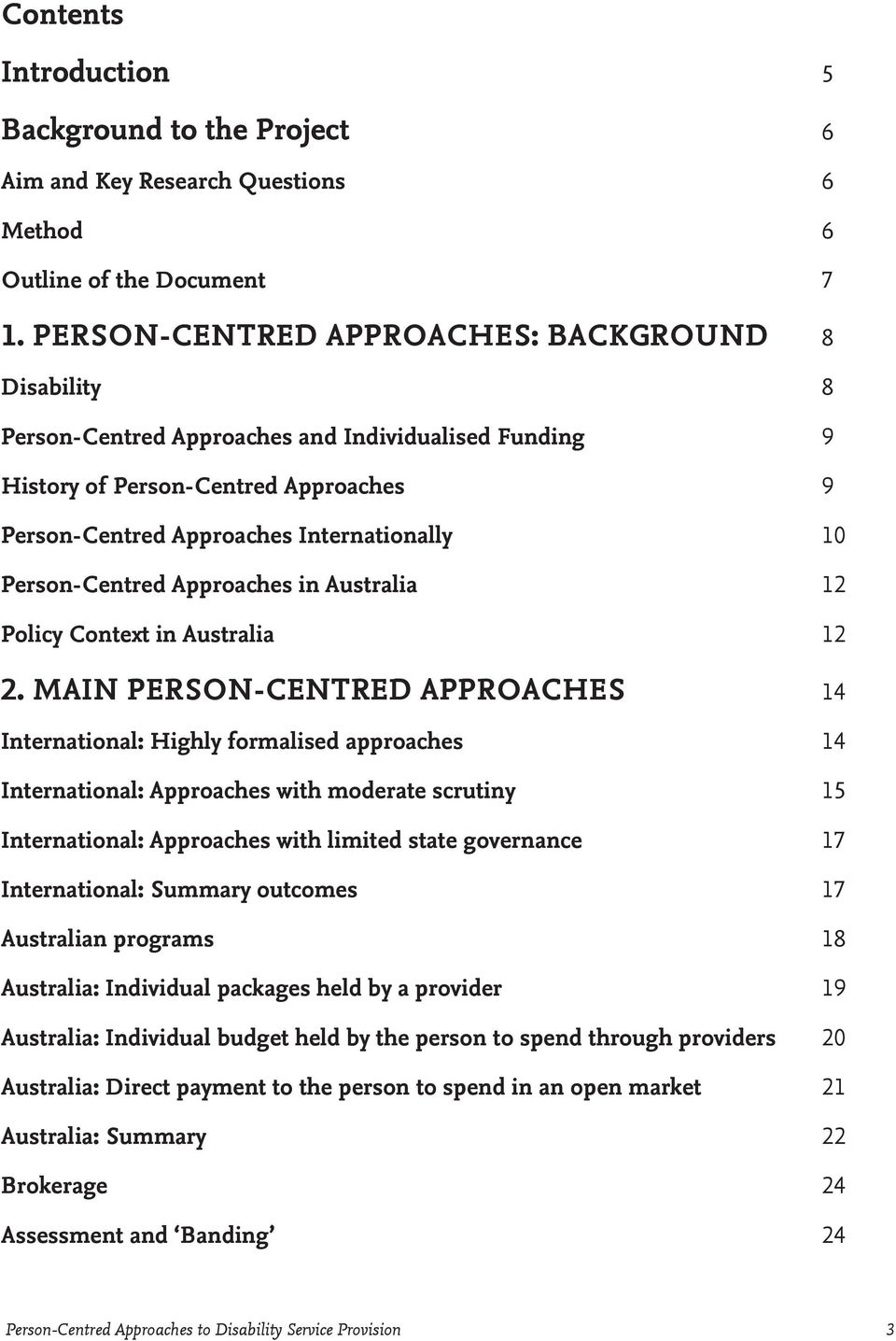 Person-Centred Approaches in Australia 12 Policy Context in Australia 12 2.