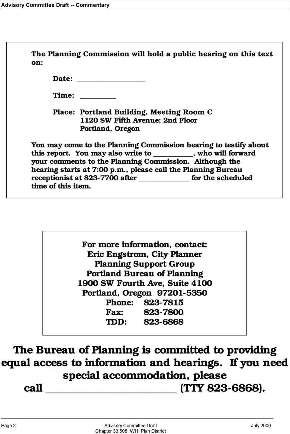 Although the hearing starts at 7:00 p.m., please call the Planning Bureau receptionist at 823-7700 after for the scheduled time of this item.