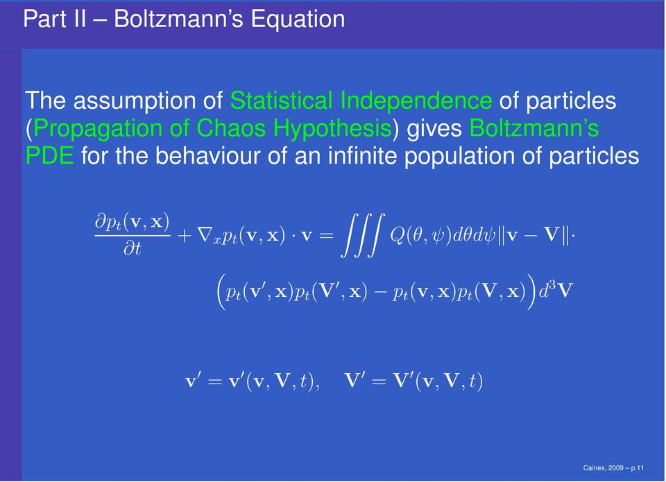 infinite population of particles p t (v,x) t + x p t (v,x) v = Q(θ, ψ)dθdψ v V ( ) p