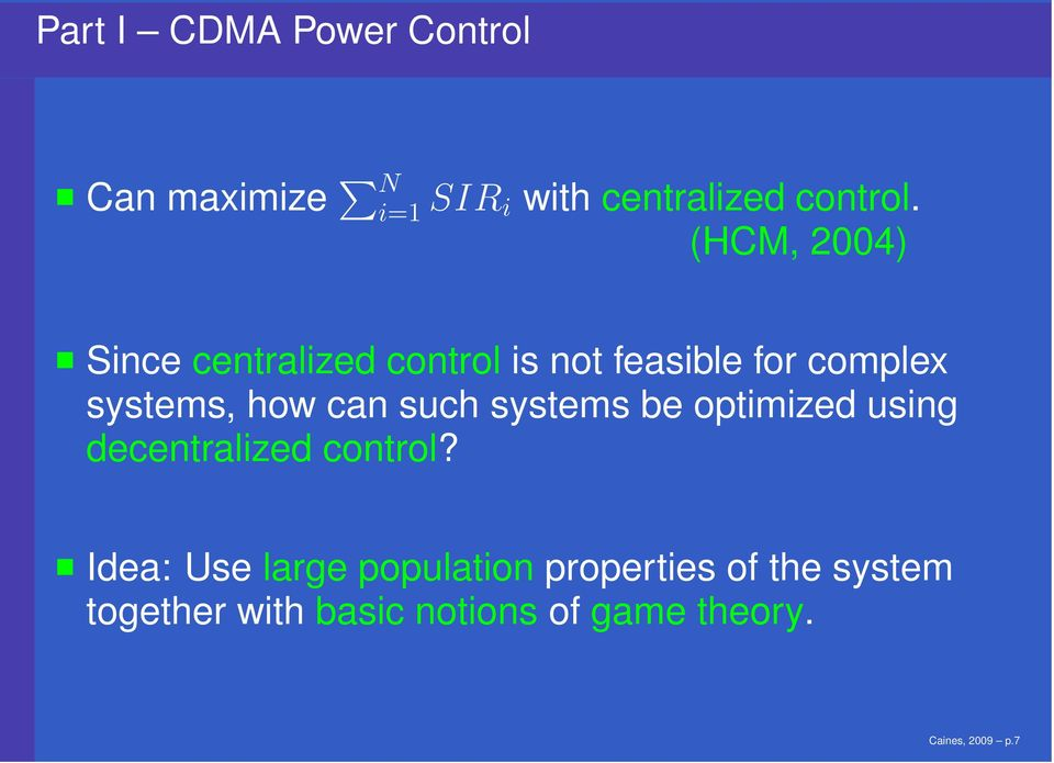 can such systems be optimized using decentralized control?