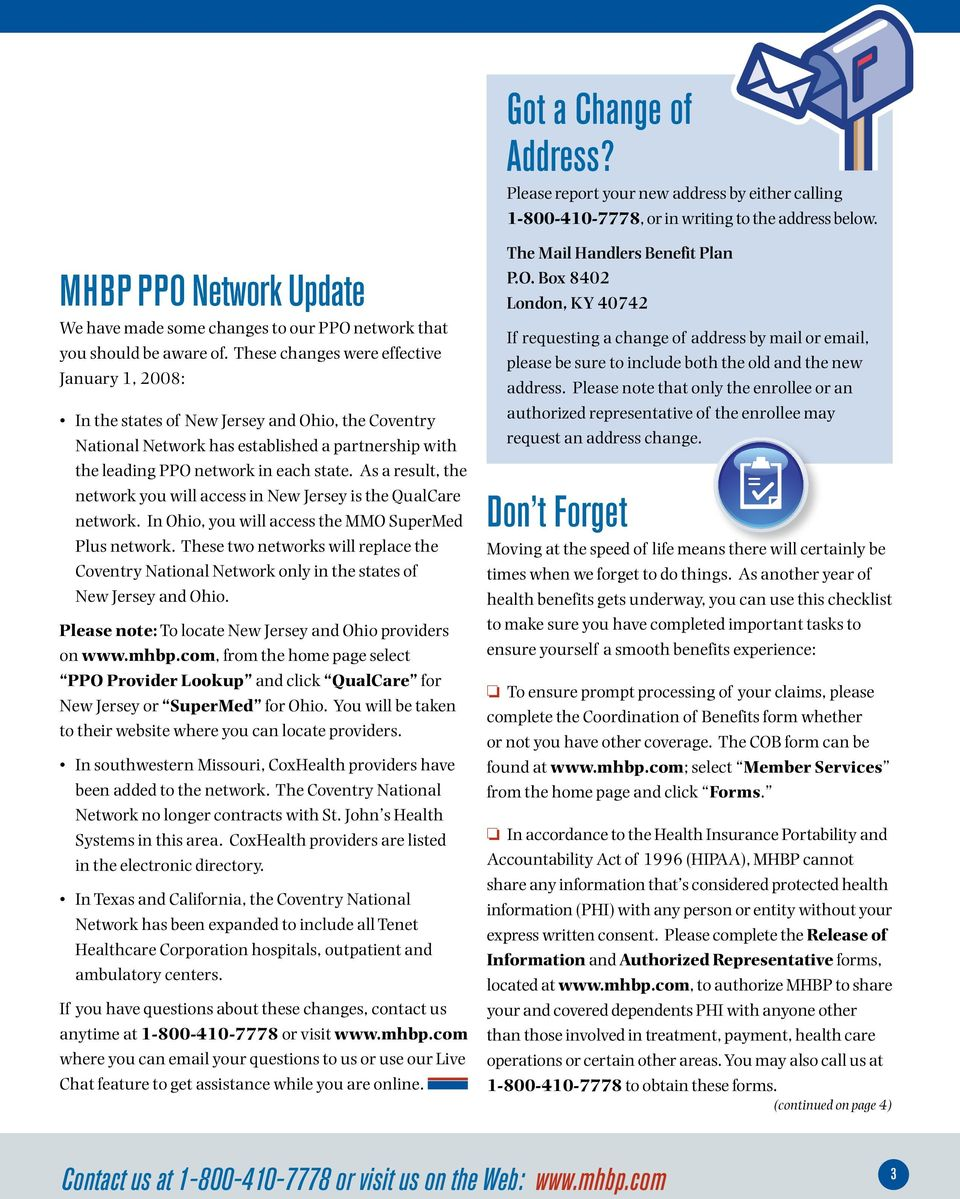These changes were effective January 1, 2008: In the states of New Jersey and Ohio, the Coventry National Network has established a partnership with the leading PPO network in each state.