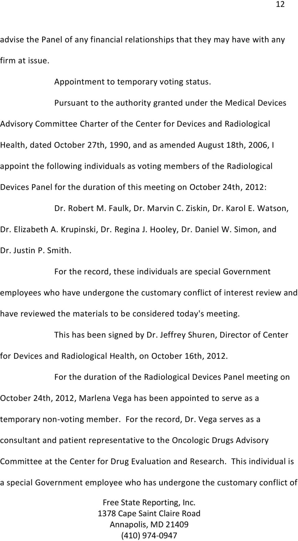 appoint the following individuals as voting members of the Radiological Devices Panel for the duration of this meeting on October 24th, 2012: Dr. Robert M. Faulk, Dr. Marvin C. Ziskin, Dr. Karol E.