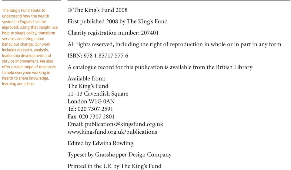The King s Fund 2008 First published 2008 by The King s Fund Charity registration number: 207401 All rights reserved, including the right of reproduction in whole or in part in any form ISBN: 978 1