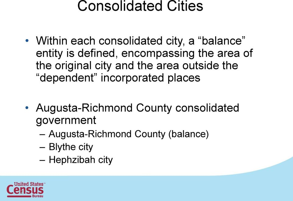 the dependent incorporated places Augusta-Richmond County consolidated