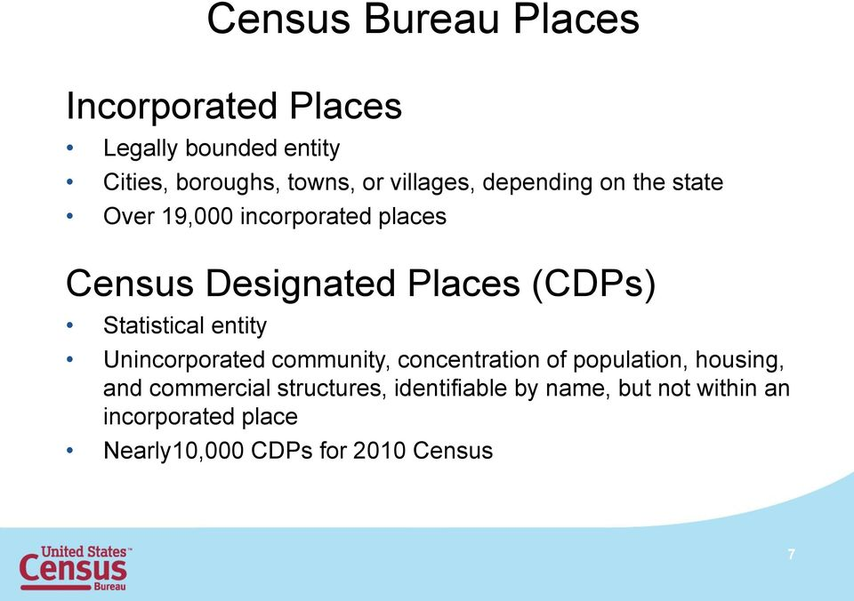 Statistical entity Unincorporated community, concentration of population, housing, and commercial