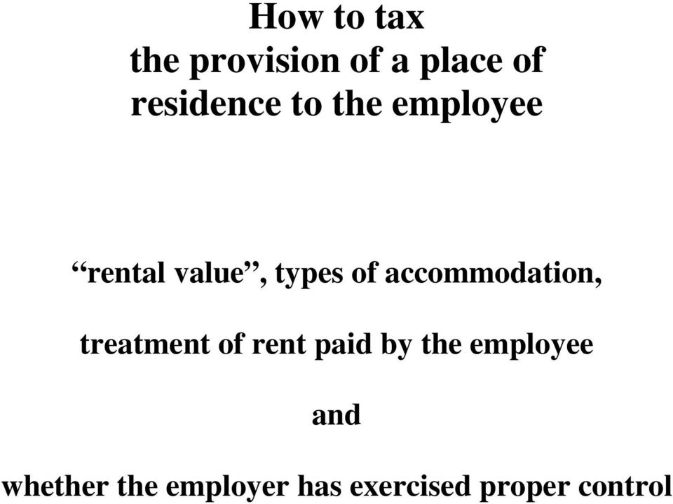 accommodation, treatment of rent paid by the