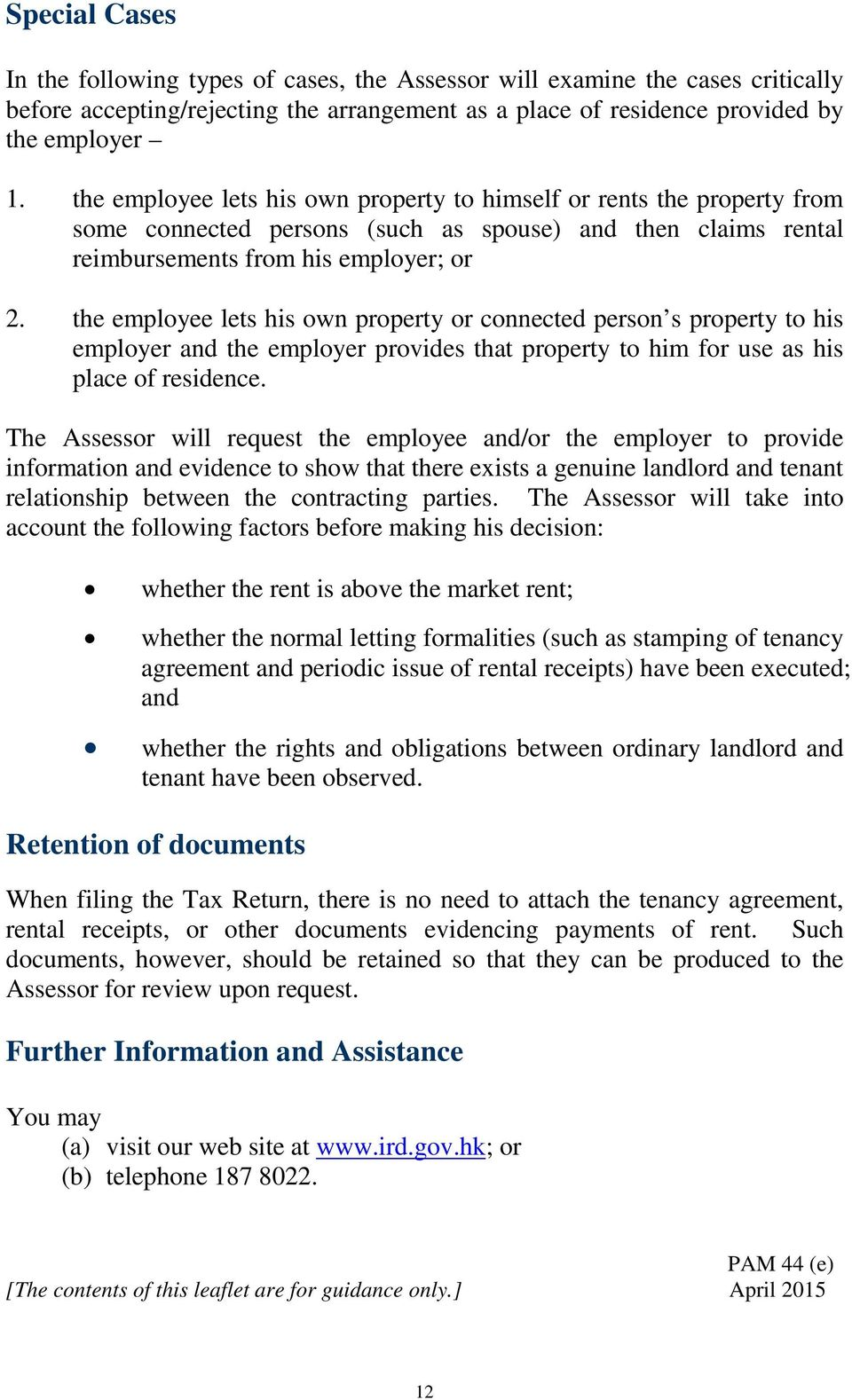 the employee lets his own property or connected person s property to his employer and the employer provides that property to him for use as his place of residence.