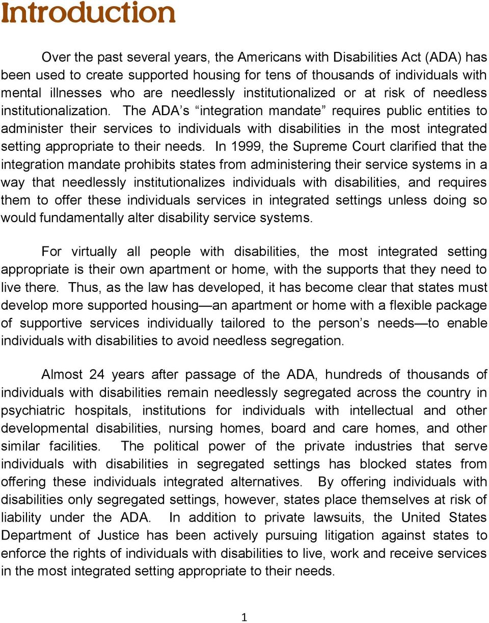 The ADA s integration mandate requires public entities to administer their services to individuals with disabilities in the most integrated setting appropriate to their needs.