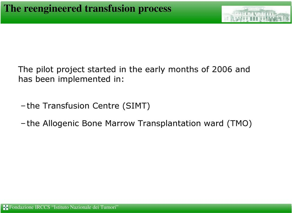 has been implemented in: the Transfusion Centre