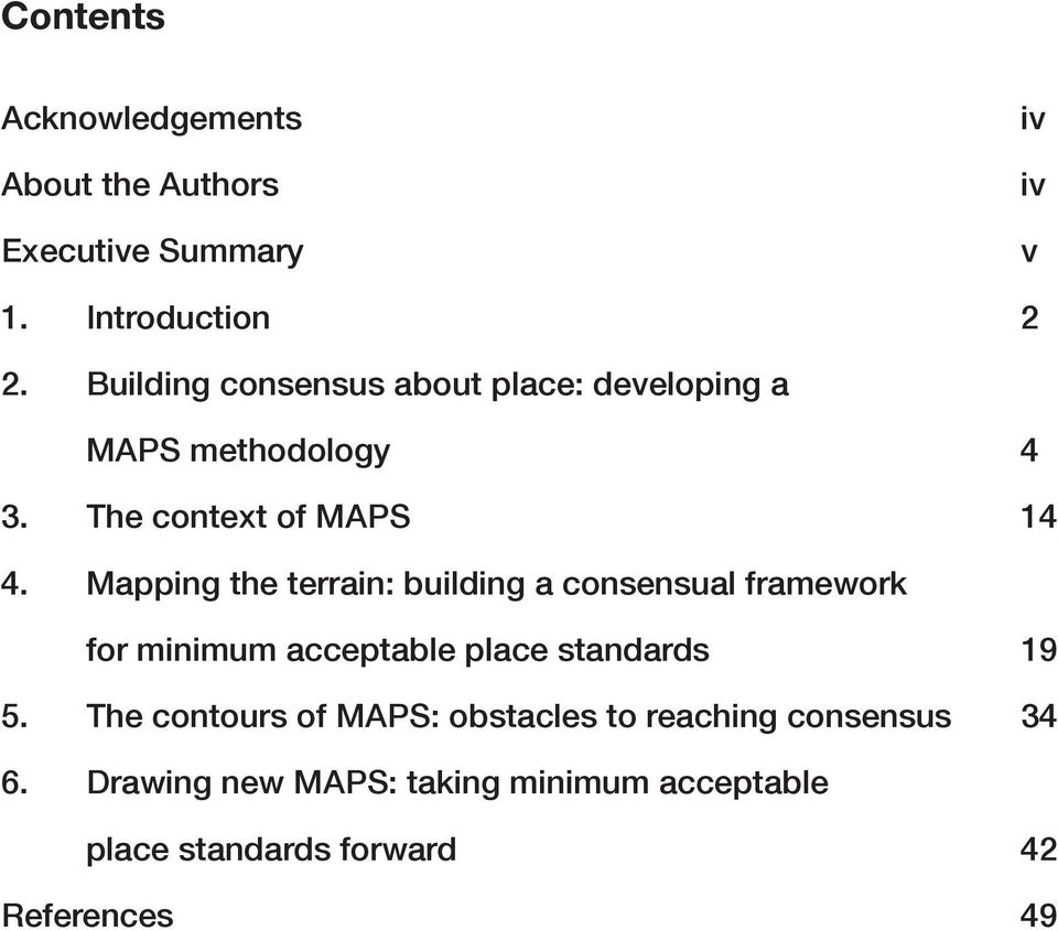 Mapping the terrain: building a consensual framework for minimum acceptable place standards 19 5.