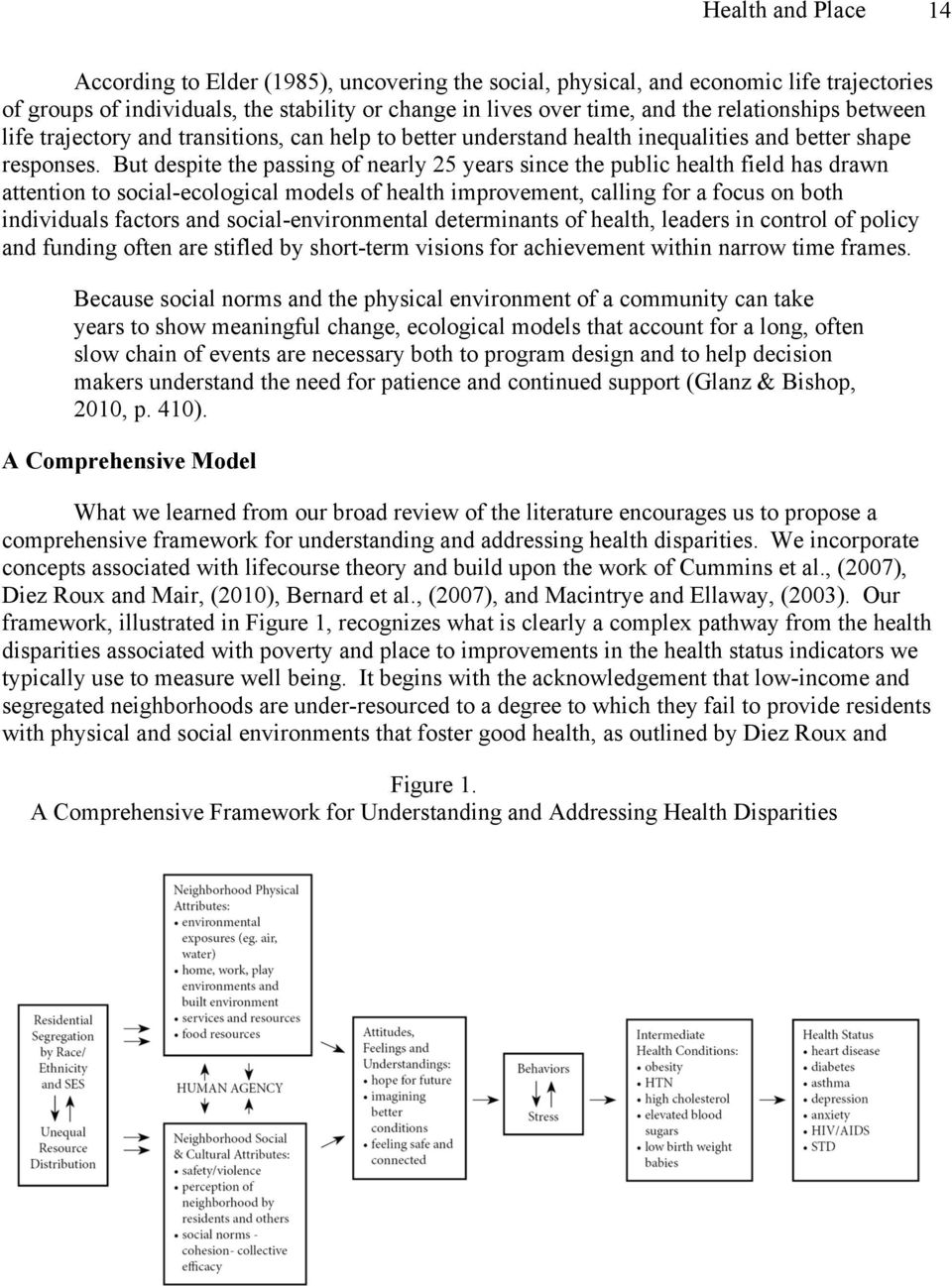 But despite the passing of nearly 25 years since the public health field has drawn attention to social-ecological models of health improvement, calling for a focus on both individuals factors and