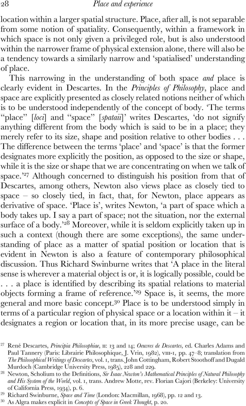 towards a similarly narrow and spatialised understanding of place. This narrowing in the understanding of both space and place is clearly evident in Descartes.