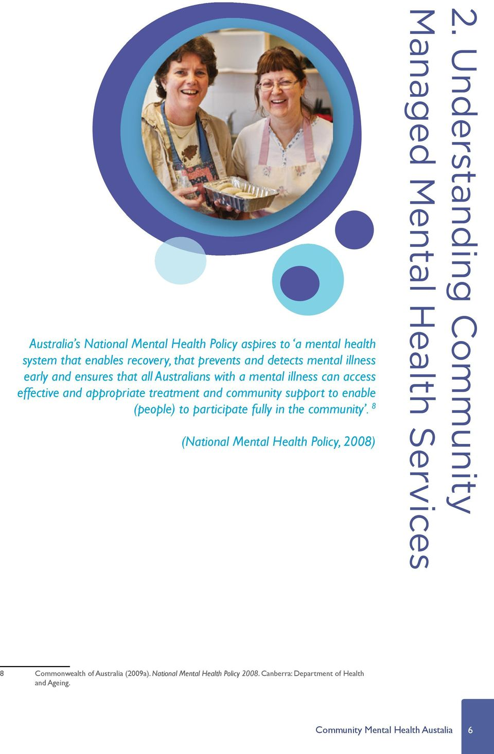 (people) to participate fully in the community. 8 (National Mental Health Policy, 2008) Managed Mental Health Services 2.