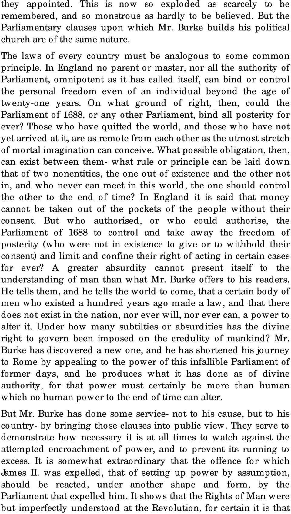 In England no parent or master, nor all the authority of Parliament, omnipotent as it has called itself, can bind or control the personal freedom even of an individual beyond the age of twenty-one
