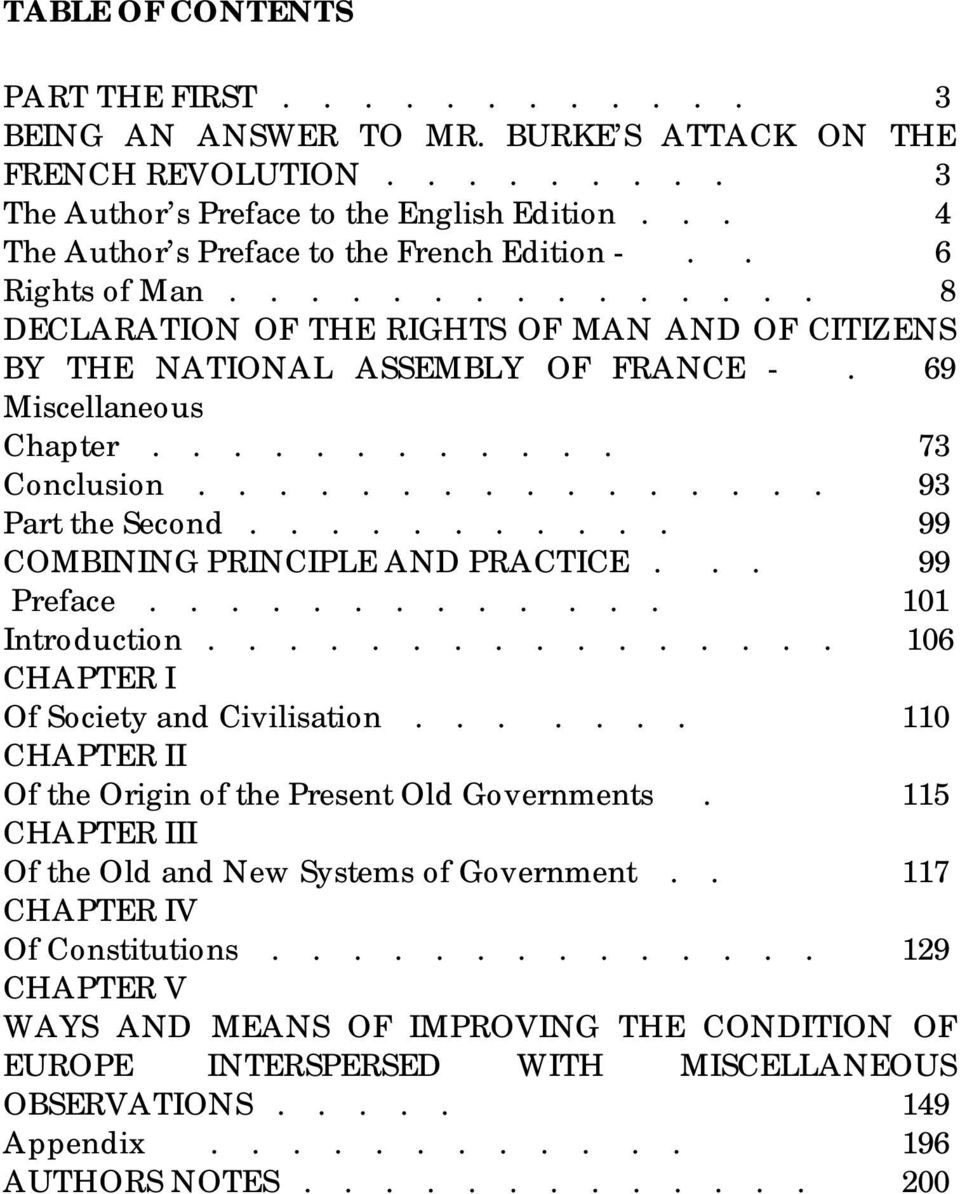 ........... 73 Conclusion................ 93 Part the Second........... 99 COMBINING PRINCIPLE AND PRACTICE... 99 Preface............. 101 Introduction................ 106 CHAPTER I Of Society and Civilisation.