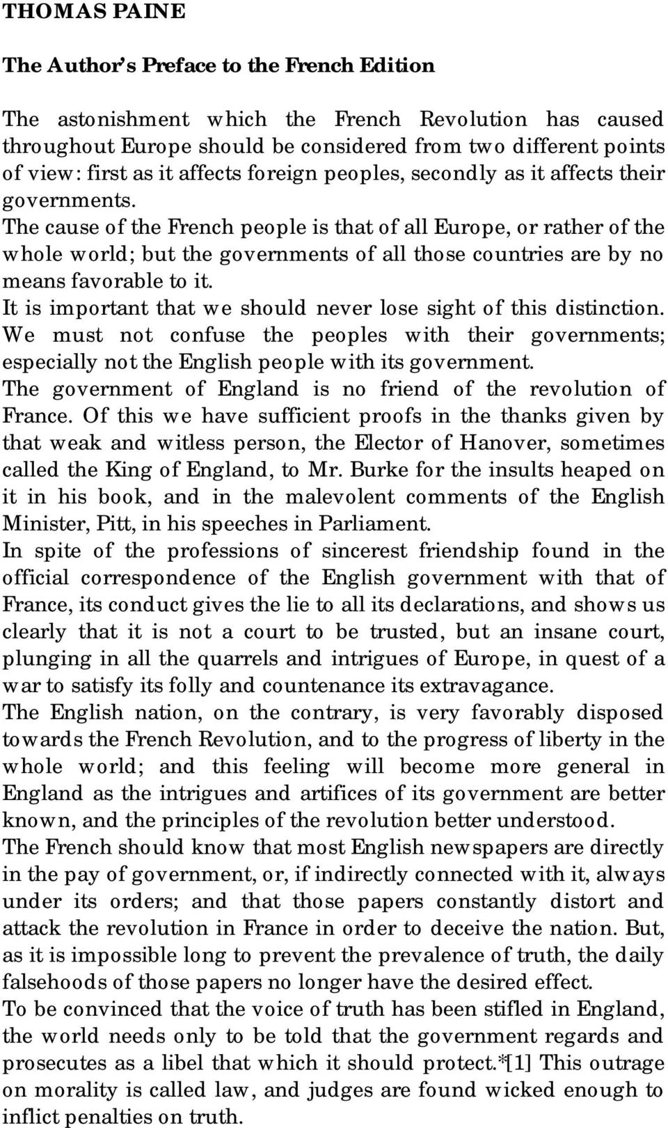 The cause of the French people is that of all Europe, or rather of the whole world; but the governments of all those countries are by no means favorable to it.
