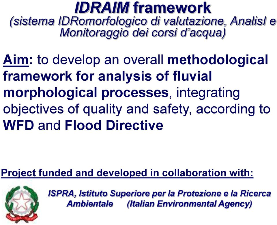 objectives of quality and safety, according to WFD and Flood Directive Project funded and developed in