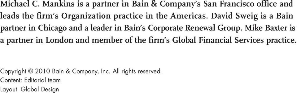 in the Americas. David Sweig is a Bain partner in Chicago and a leader in Bain s Corporate Renewal Group.