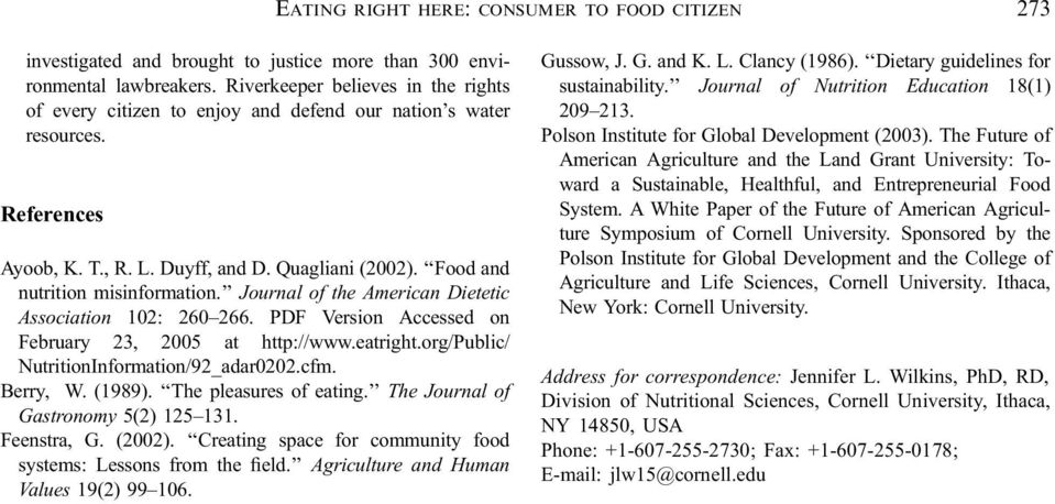 Journal of the American Dietetic Association 102: 260 266. PDF Version Accessed on February 23, 2005 at http://www.eatright.org/public/ NutritionInformation/92_adar0202.cfm. Berry, W. (1989).