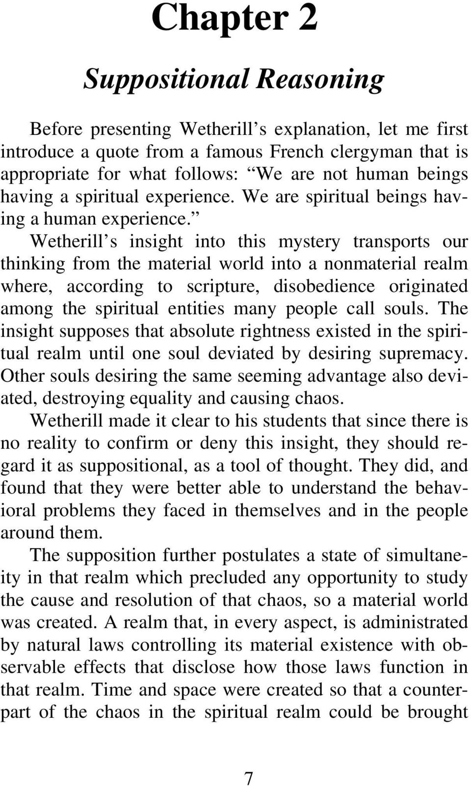 Wetherill s insight into this mystery transports our thinking from the material world into a nonmaterial realm where, according to scripture, disobedience originated among the spiritual entities many