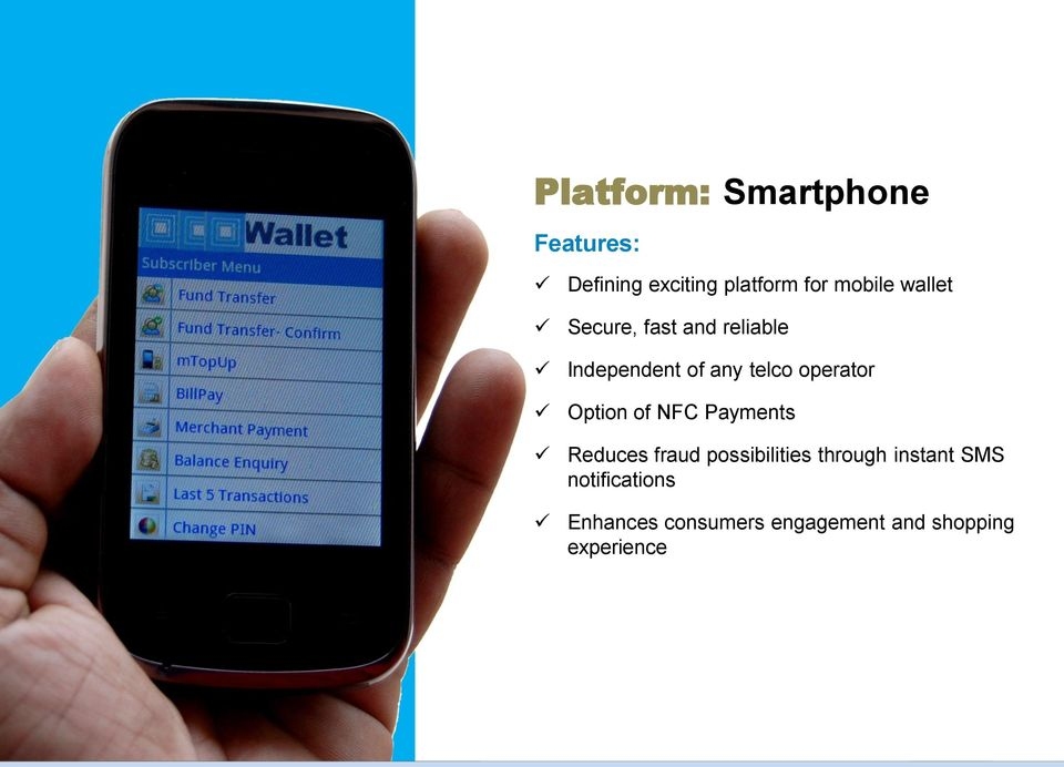 Option of NFC Payments Reduces fraud possibilities through instant