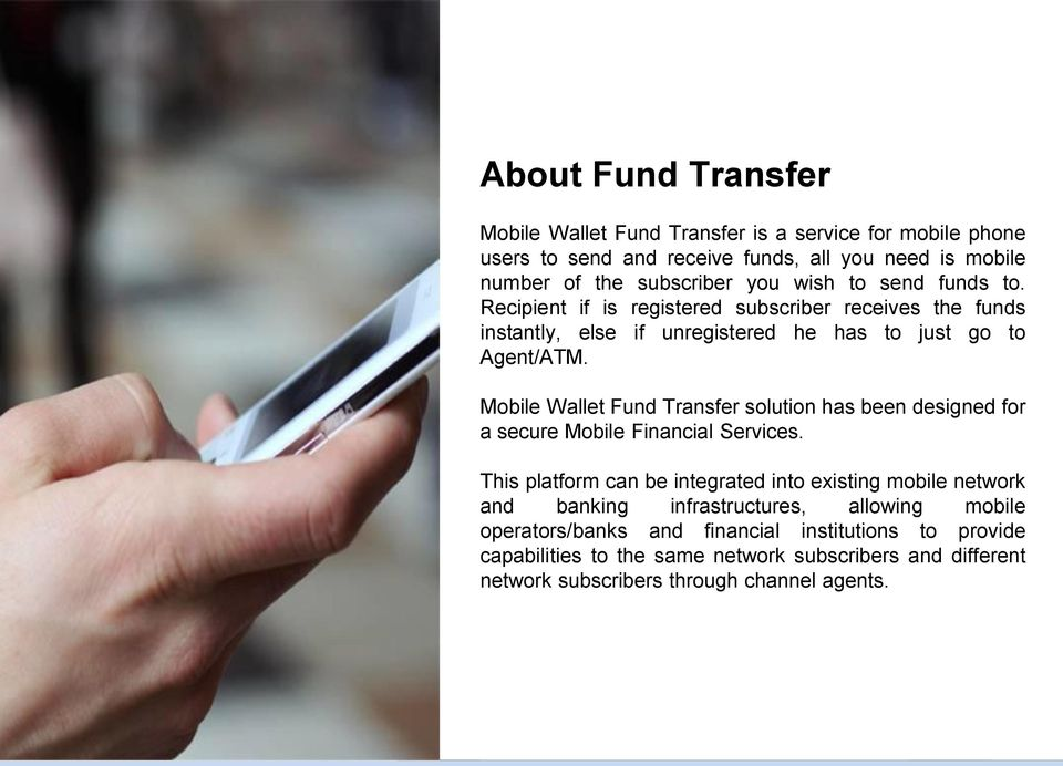 Mobile Wallet Fund Transfer solution has been designed for a secure Mobile Financial Services.