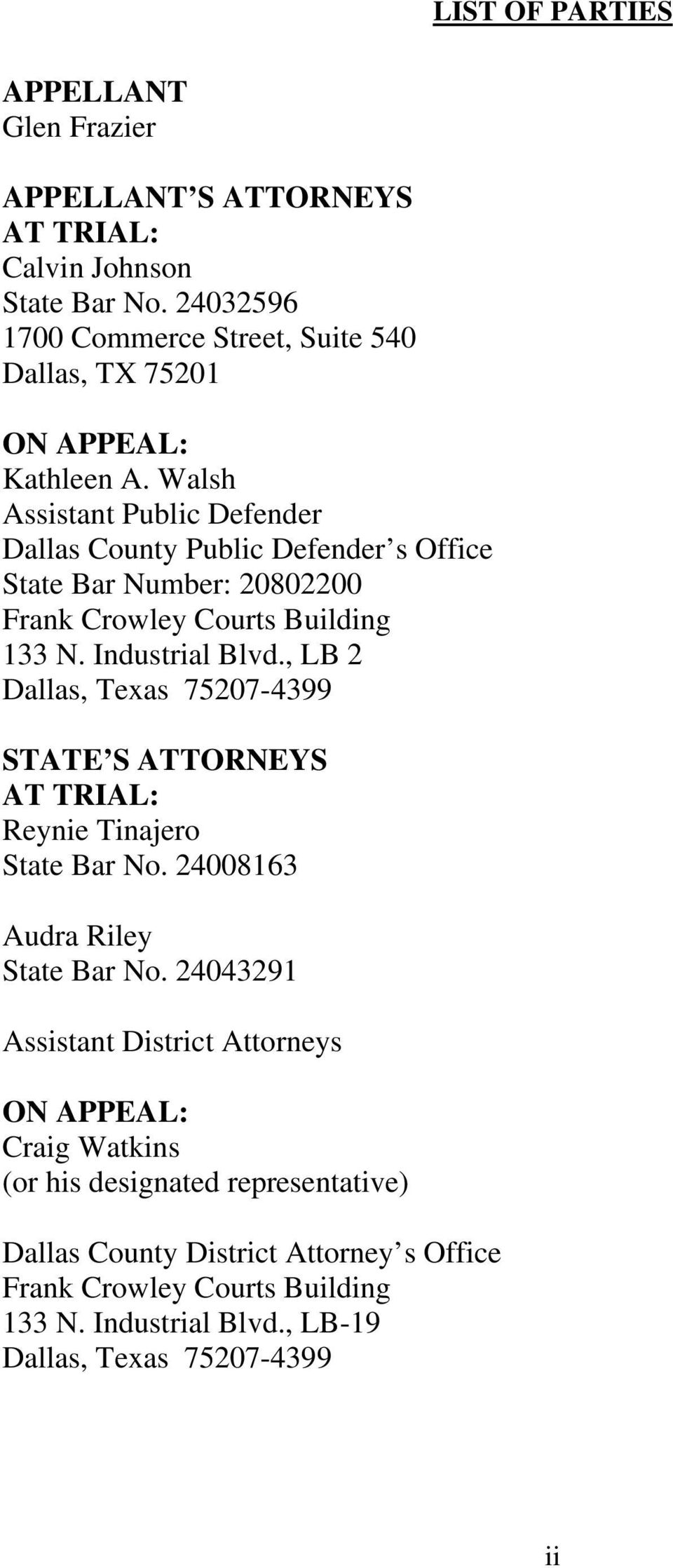 Walsh Assistant Public Defender Dallas County Public Defender s Office State Bar Number: 20802200 Frank Crowley Courts Building 133 N. Industrial Blvd.