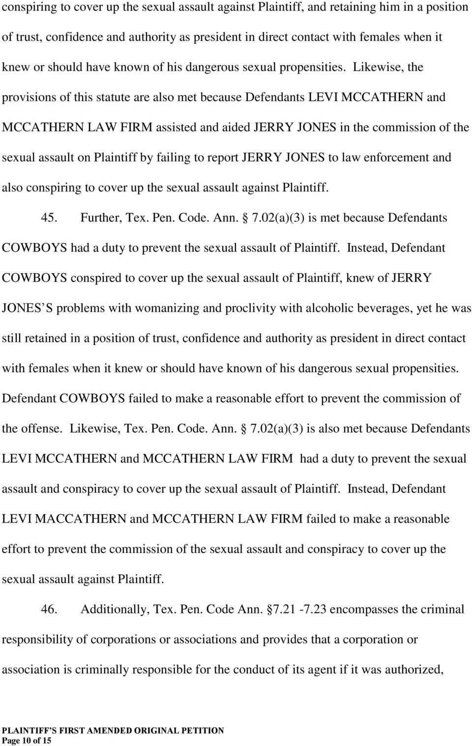 Likewise, the provisions of this statute are also met because Defendants LEVI MCCATHERN and MCCATHERN LAW FIRM assisted and aided JERRY JONES in the commission of the sexual assault on Plaintiff by