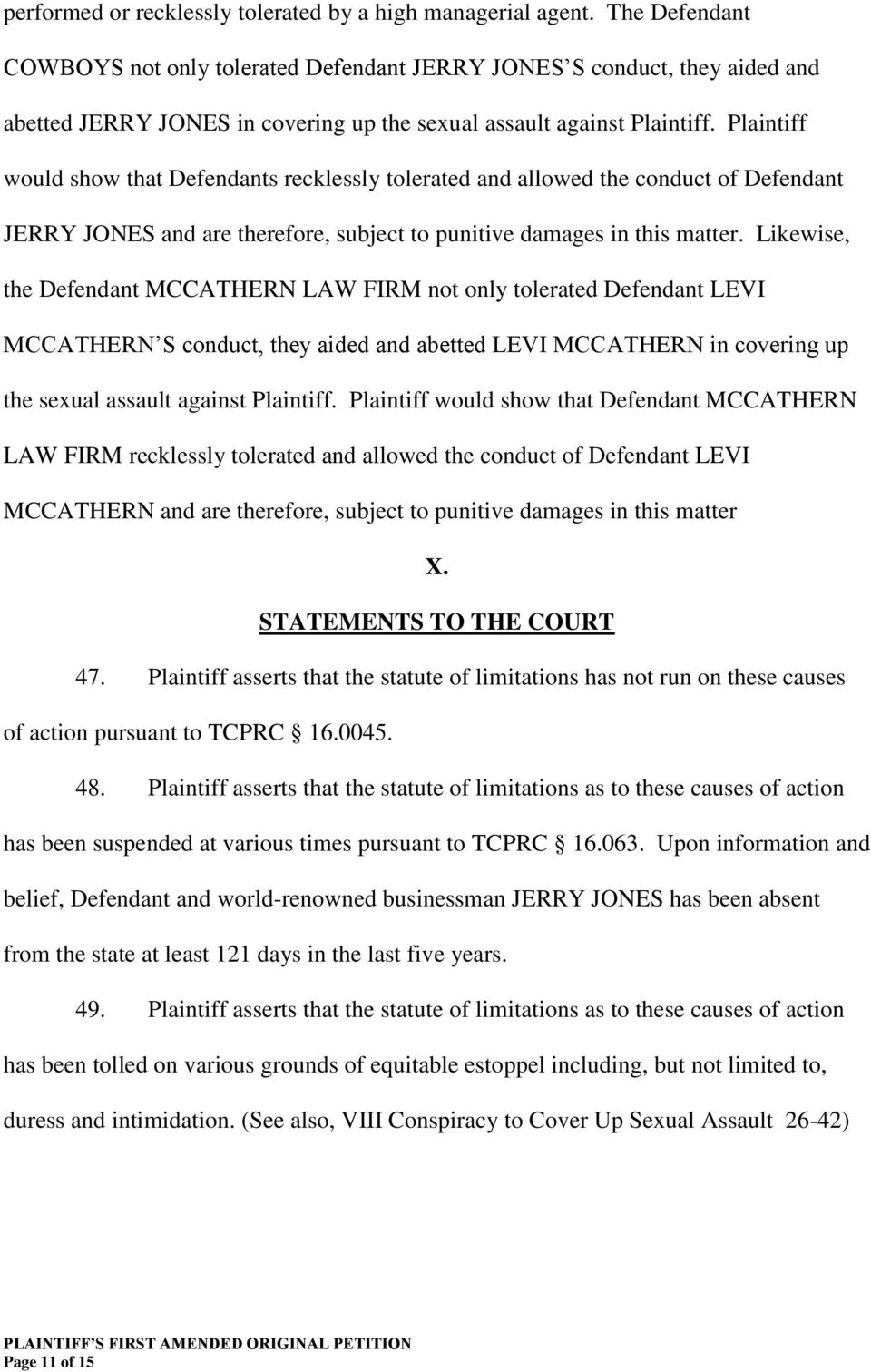 Plaintiff would show that Defendants recklessly tolerated and allowed the conduct of Defendant JERRY JONES and are therefore, subject to punitive damages in this matter.