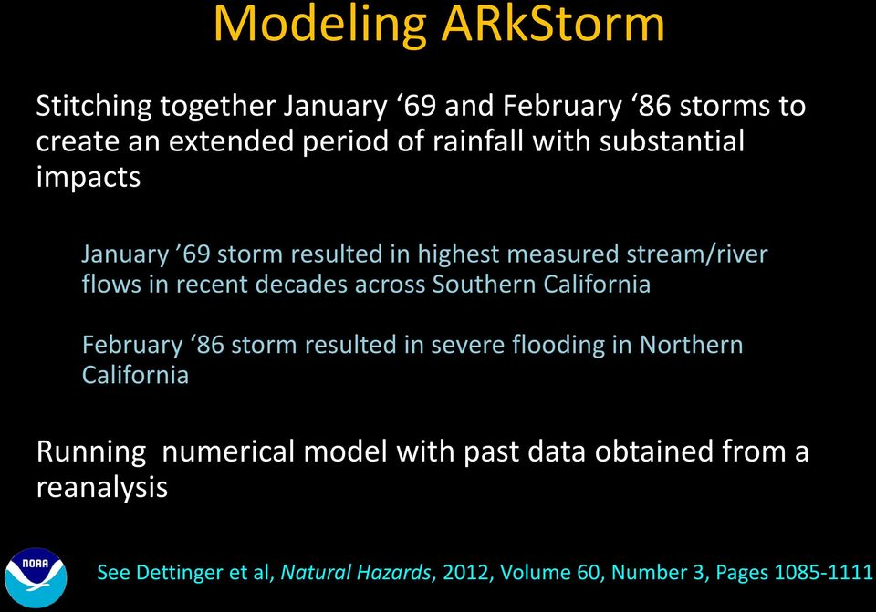 Southern California February 86 storm resulted in severe flooding in Northern California Running numerical model