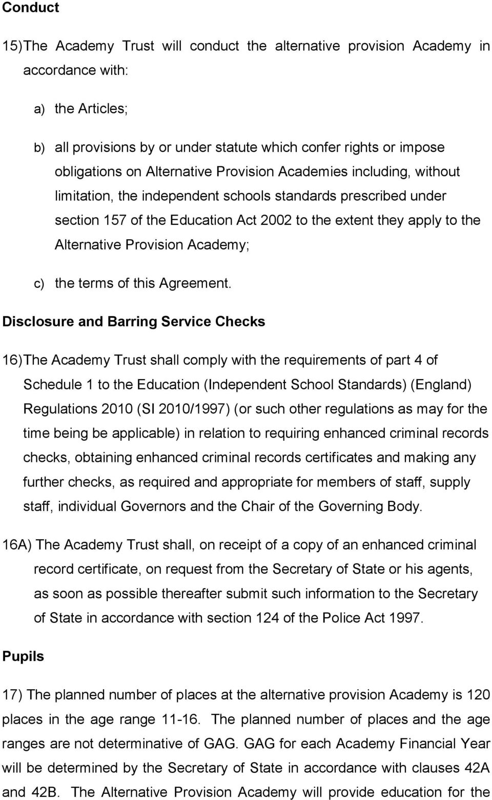 Provision Academy; c) the terms of this Agreement.