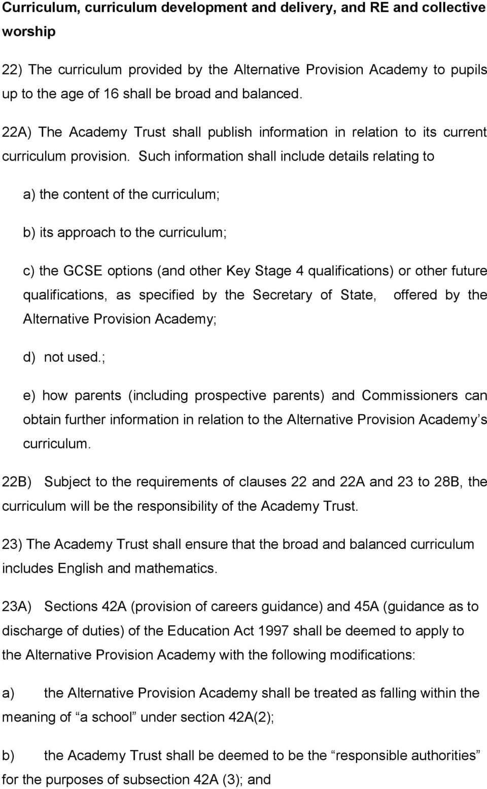 Such information shall include details relating to a) the content of the curriculum; b) its approach to the curriculum; c) the GCSE options (and other Key Stage 4 qualifications) or other future