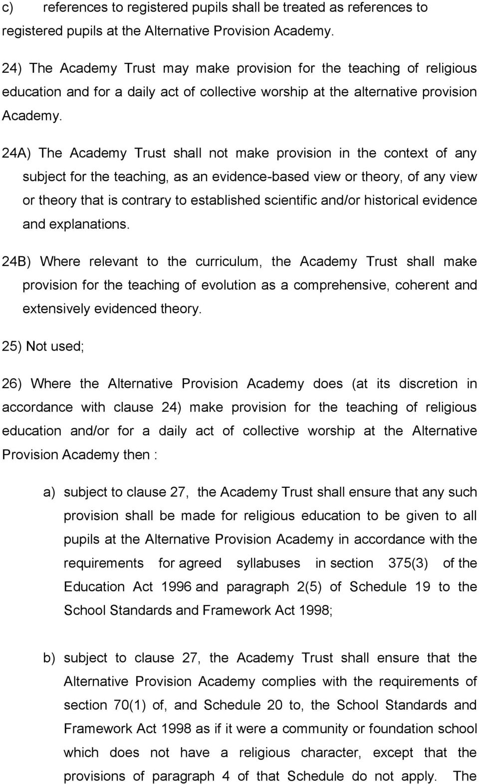 24A) The Academy Trust shall not make provision in the context of any subject for the teaching, as an evidence-based view or theory, of any view or theory that is contrary to established scientific