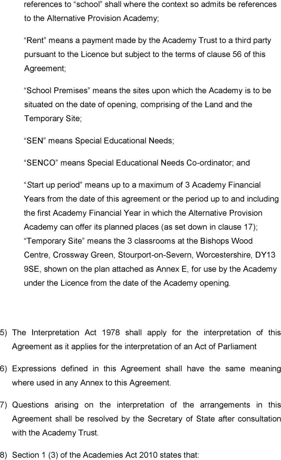 SEN means Special Educational Needs; SENCO means Special Educational Needs Co-ordinator; and Start up period means up to a maximum of 3 Academy Financial Years from the date of this agreement or the