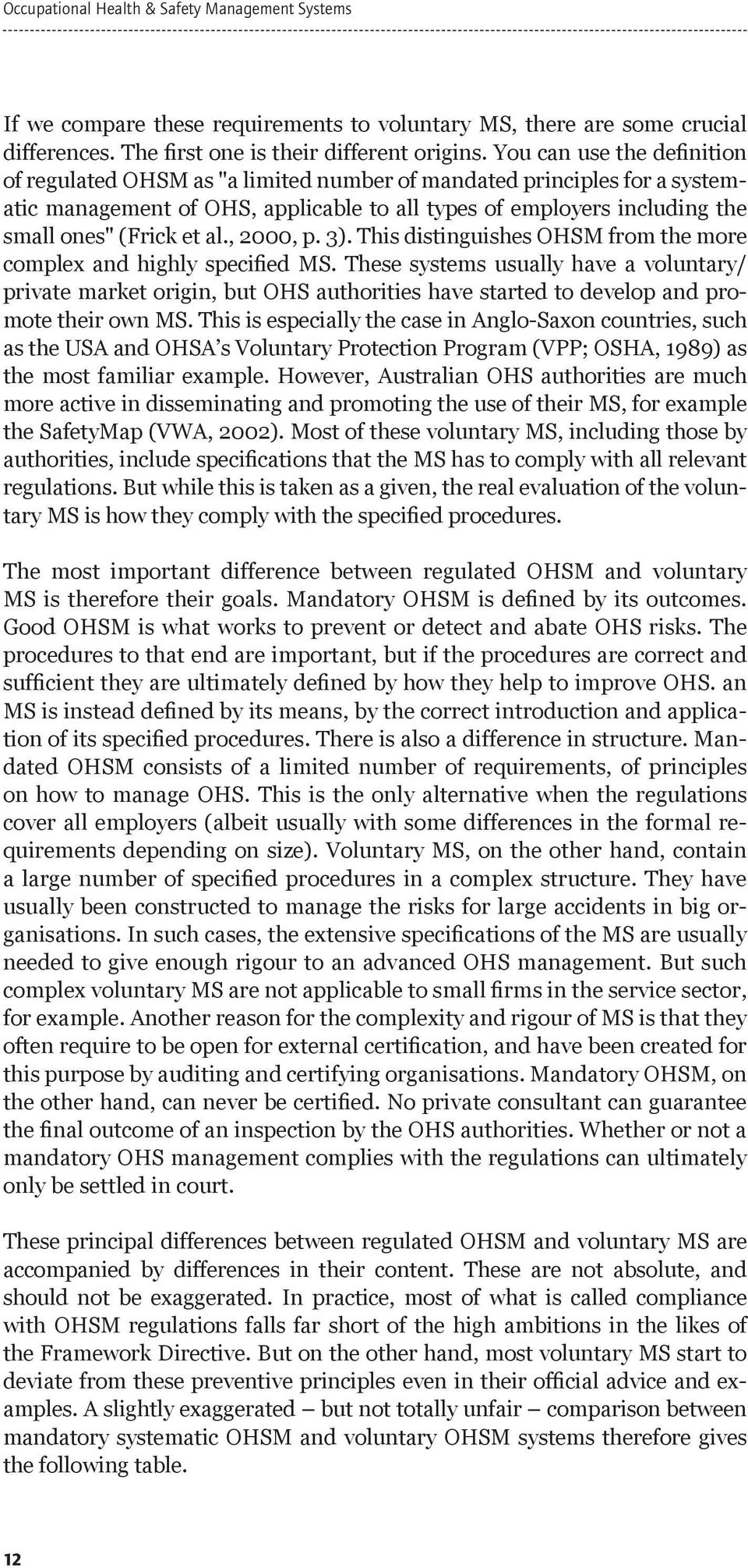 al., 2000, p. 3). This distinguishes OHSM from the more complex and highly specified MS.