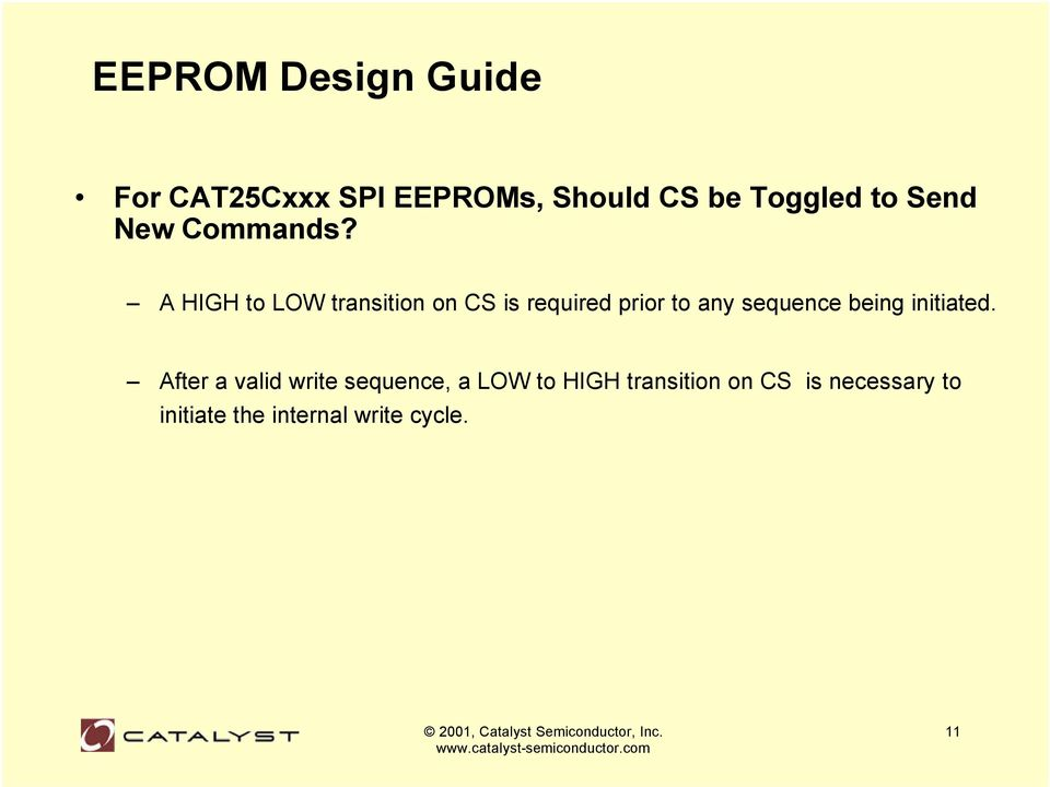 A HIGH to LOW transition on CS is required prior to any sequence