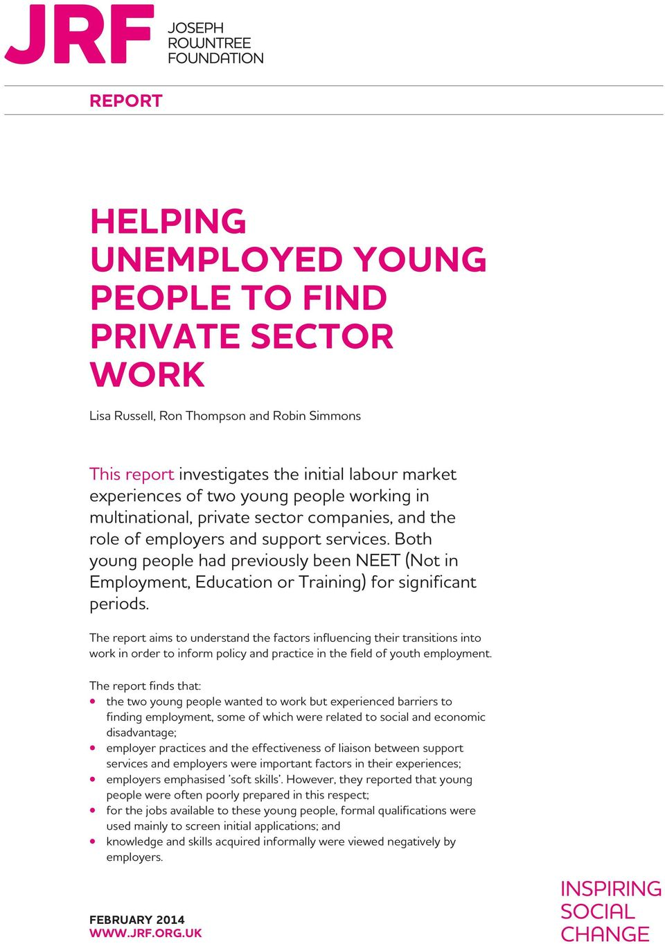 Both young people had previously been NEET (Not in Employment, Education or Training) for significant periods.